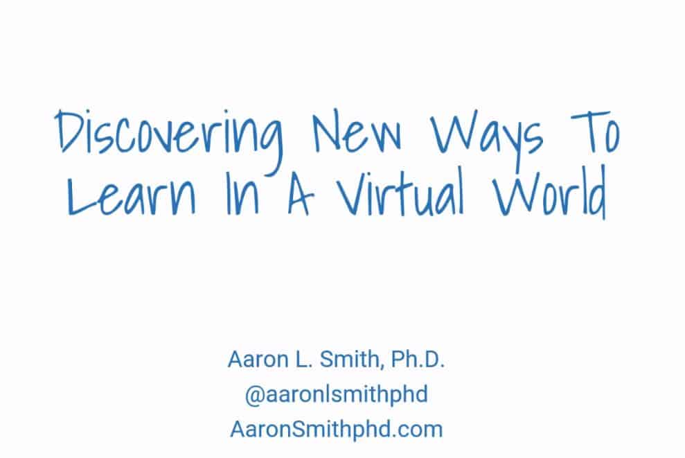 Discovering New Ways To Learn In A Virtual World - Courseware